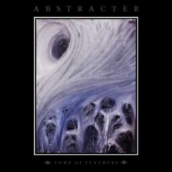 Abstracter - Tomb of Feathers (2012)