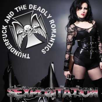 Thunderfuck And The Deadly Romantics - Sexploitation (2014)