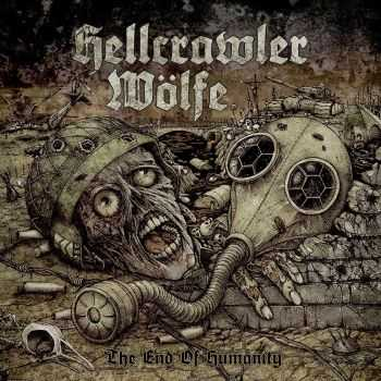 "Hellcrawler / Wölfe - ""The End Of Humanity"" (2014)"