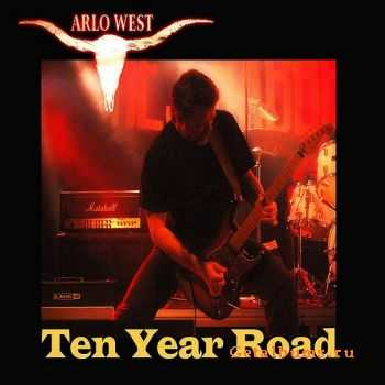 Arlo West - Ten Year Road (2015)