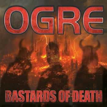 Ogre - Bastards Of Death (2014)