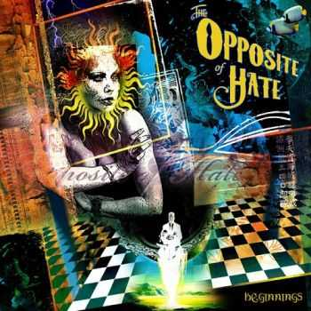 The Opposite Of Hate - Beginnings (2015)