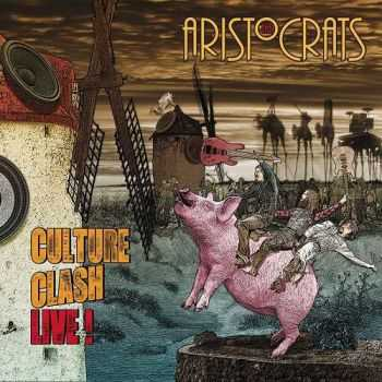 The Aristocrats - Culture Clash Live! (2015) LIVE