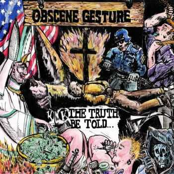 Obscene Gesture - The Truth Be Told (2014)