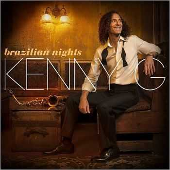Kenny G - Brazilian Nights [Deluxe Edition] (2015) FLAC