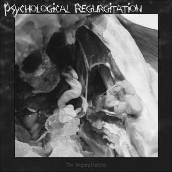 Psychological Regurgitation - The Regurgitation (2015)