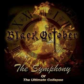 Black October - The Symphony Of The Ultimate Collapse (2014)