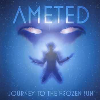 Ameted - Journey To The Frozen Sun (2014)