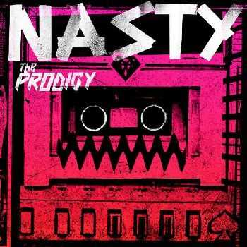 The Prodigy - Nasty (Single) (2015)