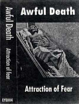 Awful Death - The Attraction Of Fear  (1993)