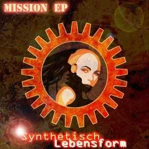 Synthetisch Lebensform - Mission ( EP ) (2013)