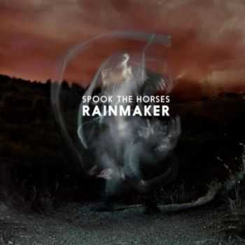 Spook The Horses - Rainmaker (2015)