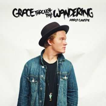 Aaron Gillespie - Grace Through the Wandering (2015)