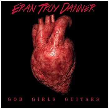 Eran Troy Danner - God Girls Guitars (2015)