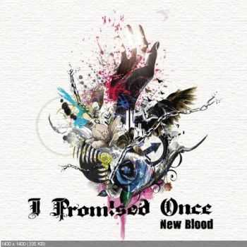 I Promised Once - New Blood (EP)  (2015)