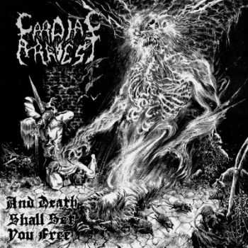 Cardiac Arrest - And Death Shall Set You Free (2014)