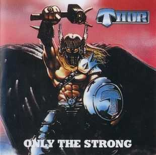 Thor - Only The Strong (1985)