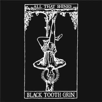 Black Tooth Grin - All That Shines (2015)
