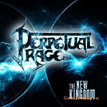 Perpetual Rage - The New Kingdom (2015)