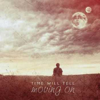 Time Will Tell - Moving On (2015)