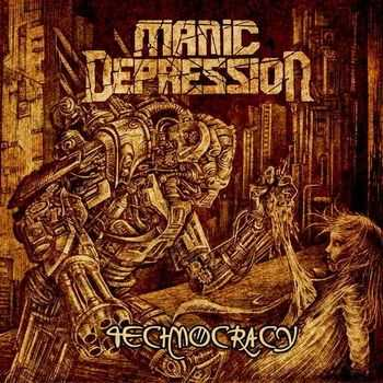 Manic Depression - Technocracy (2015)