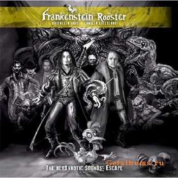 Frankenstein Rooster - The Nerdvrotic Sounds' Escape (2015)