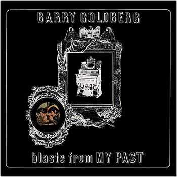 Barry Goldberg - Blasts From My Past (2014)
