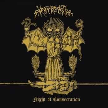 Pyriphlegethon - Night of Consecration (2015)