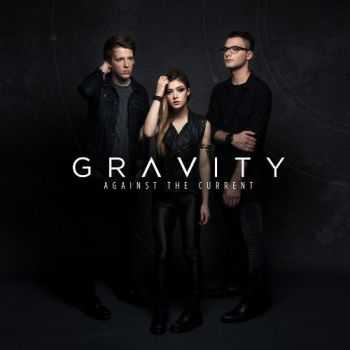 Against The Current - Gravity (2015)