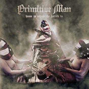 Primitive Man - Home Is Where The Hatred Is (EP) (2015)