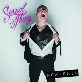 Sexual Thing - New Skin (2015)