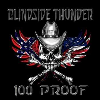Blindside Thunder - 100 Proof (2015)