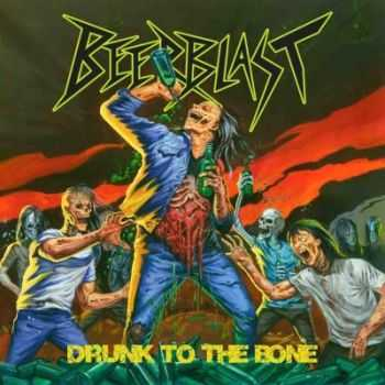 Beer Blast - Drunk To The Bone (2014)