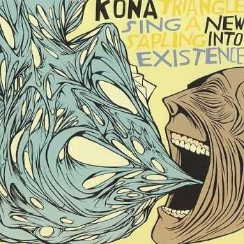Kona Triangle - Sing a New Sapling into Existence (2009)