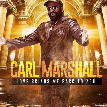 Carl Marshall - Love Brings Me Back To You (2015)