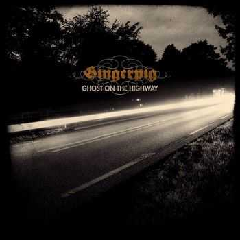 Gingerpig - Ghost On The Highway (2015)