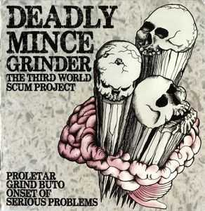Proletar / Grind Buto / Onset Of Serious Problems - Deadly Mince Grinder/The Third World Scum Project [split] (2013)