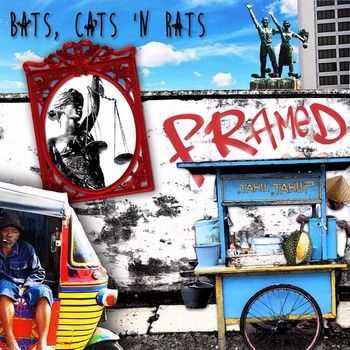 Bats, Cats 'n Rats - Framed (2015)