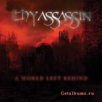 Thy Assassin - A World Left Behind (2015)