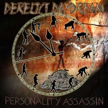 Derelict Daydream - Personality Assassin (2015)