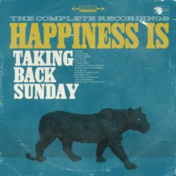 Taking Back Sunday - Happiness Is: The Complete Recordings (2015)