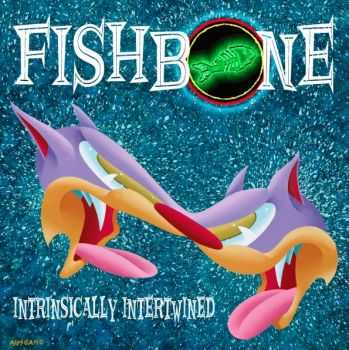 Fishbone - Intrinsically Intertwined (EP) (2014)