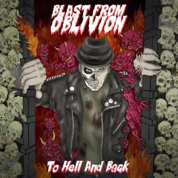 Blast From Oblivion - To Hell And Back (2014)