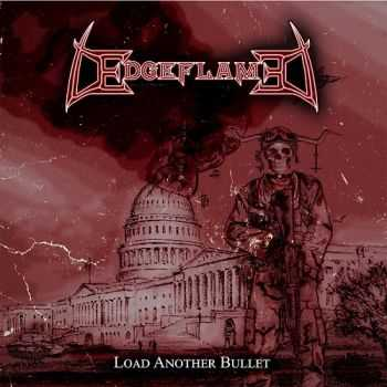 Edgeflame - Load Another Bullet (2014)