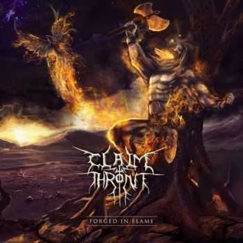 Claim the Throne - Forged In Flame (2013) (Lossless)
