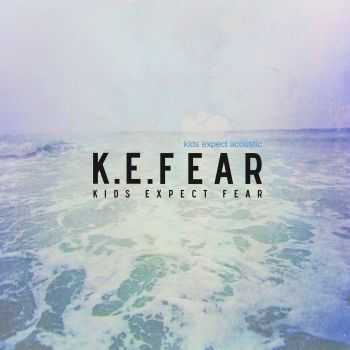 K.E.FEAR - Kids Expect Acoustic [EP] (2015)