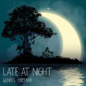 Late At Night - Words Unsaid [EP] (2015)