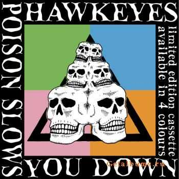 Hawkeyes - Poison Slows You Down (2013)