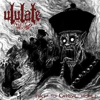 Ululate - Back To Cannibal World (2015)