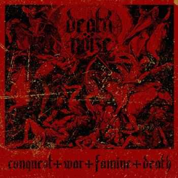 Death Nöize - Conquest War Famine Death (2013)